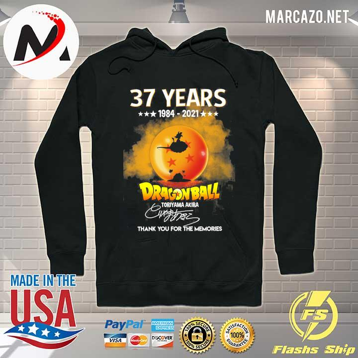 37 Years 1894 - 2021 Dragon Ball Toriyama Akira Signature Thank You For The Memories Shirt Hoodie