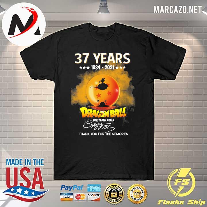 37 Years 1894 - 2021 Dragon Ball Toriyama Akira Signature Thank You For The Memories Shirt