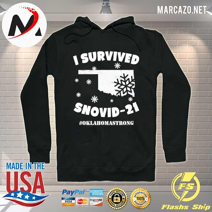 I Survived Snovid 2021 Oklahoma Strong 6 Shirt Hoodie
