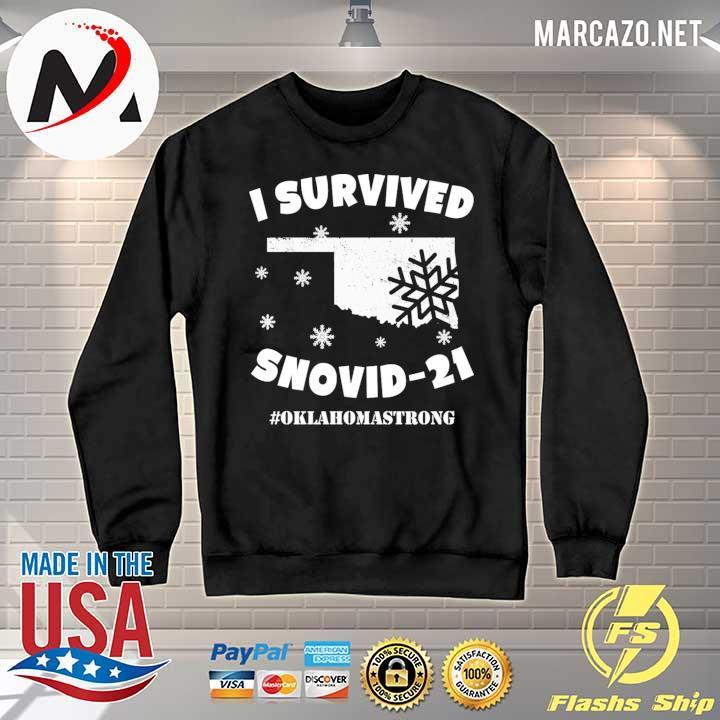 I Survived Snovid 2021 Oklahoma Strong 6 Shirt Sweater