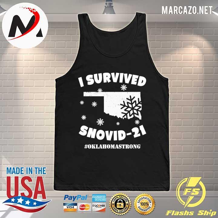 I Survived Snovid 2021 Oklahoma Strong 6 Shirt Tank-top