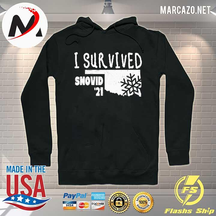 I Survived Snovid 2021 Oklahoma Strong 8 Shirt Hoodie