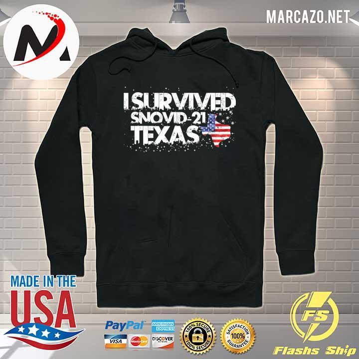 I Survived Snovid 2021 Texas American Shirt Hoodie
