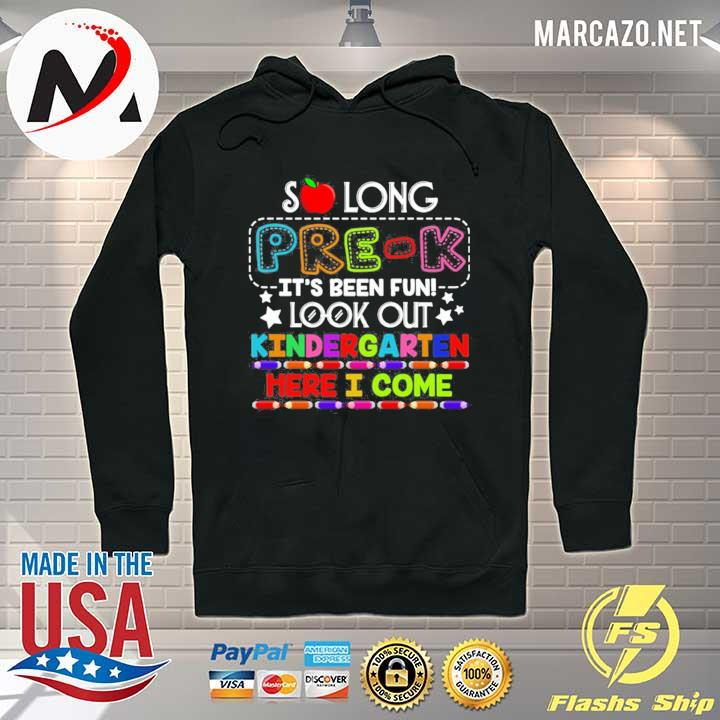 So long pre-k it is been fun look out kindergarten here I come kid youth s Hoodie