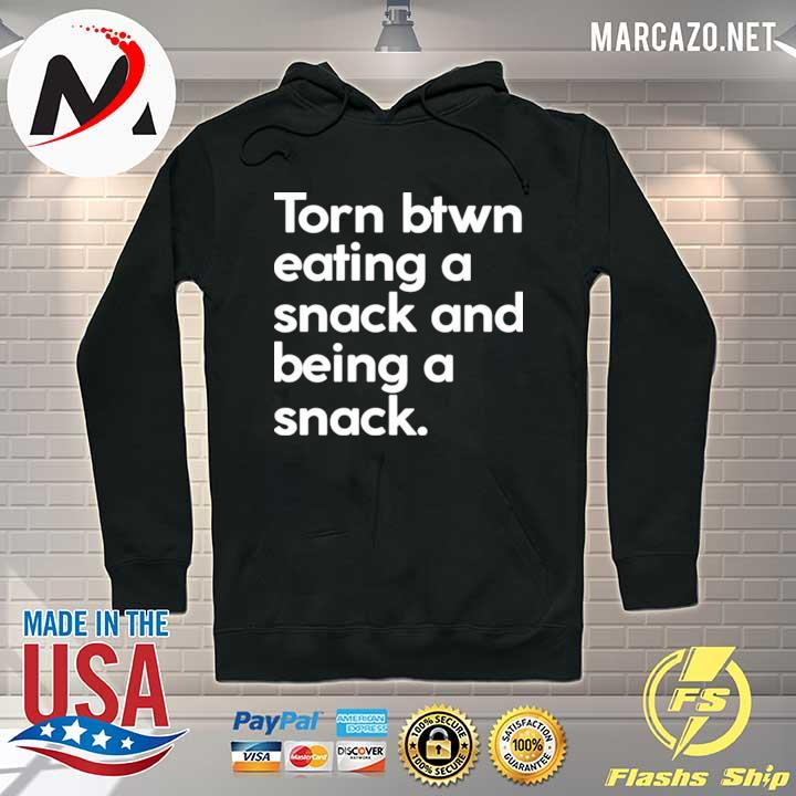 Torn btwn eating a snack and being a snack s Hoodie