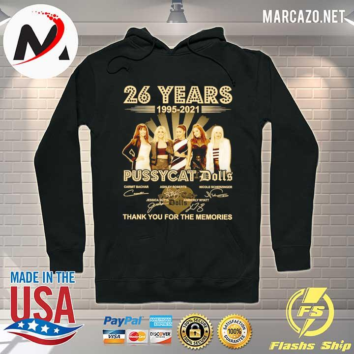 26 Years 1995 - 2021 Pussycat Dolls Signatures Thank You For The Memories Shirt Hoodie