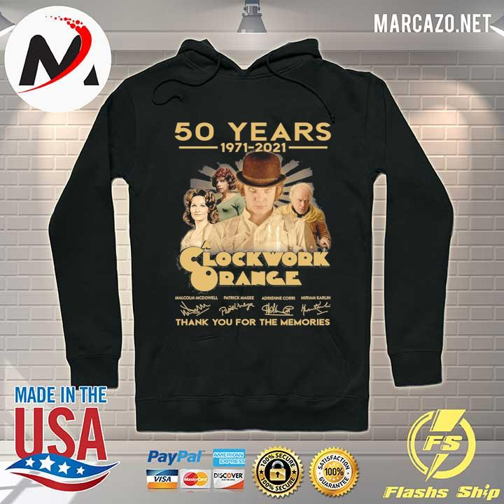 50 Years 1971 - 2021 Clockwork Orange Malcolm Mcdowell Patrick Magee Signatures Thank You For The Memories Shirt Hoodie