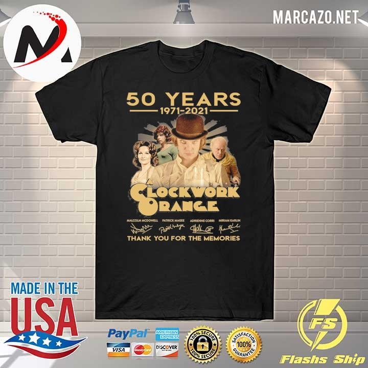 50 Years 1971 - 2021 Clockwork Orange Malcolm Mcdowell Patrick Magee Signatures Thank You For The Memories Shirt