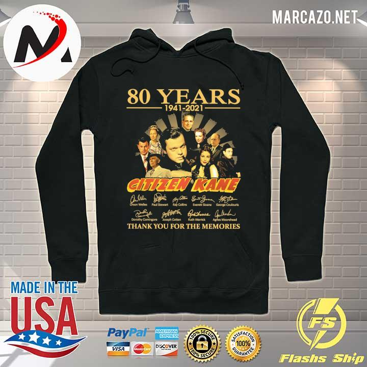 80 Years 1941 - 2021 Citizen Kane Orson Welles Paul Stewart Signatures Thank You For The Memories Shirt Hoodie