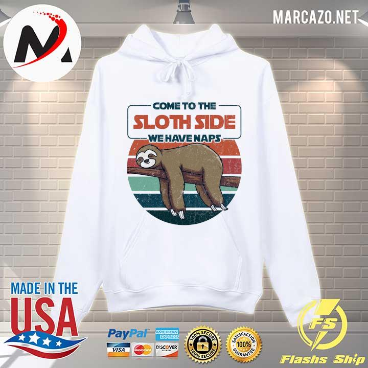 Come To Sloth Side We Have Naps Vintage Retro Shirt Hoodie