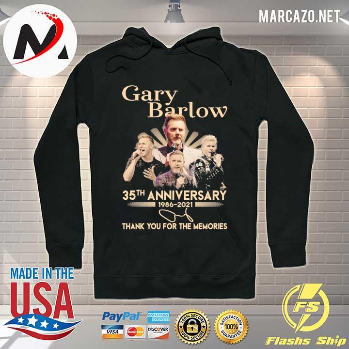 Gary Barlow 35th Anniversary 1986 - 2021 Thank You For The Memories Shirt Hoodie