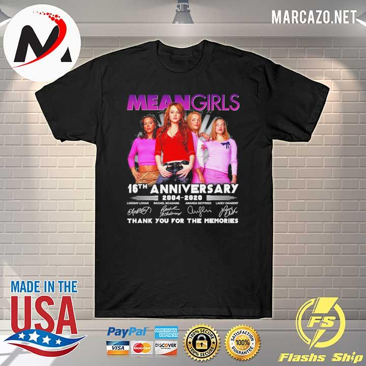 Mean girls 16th anniversary 2004 - 2020 signatures thank you for the memories shirt
