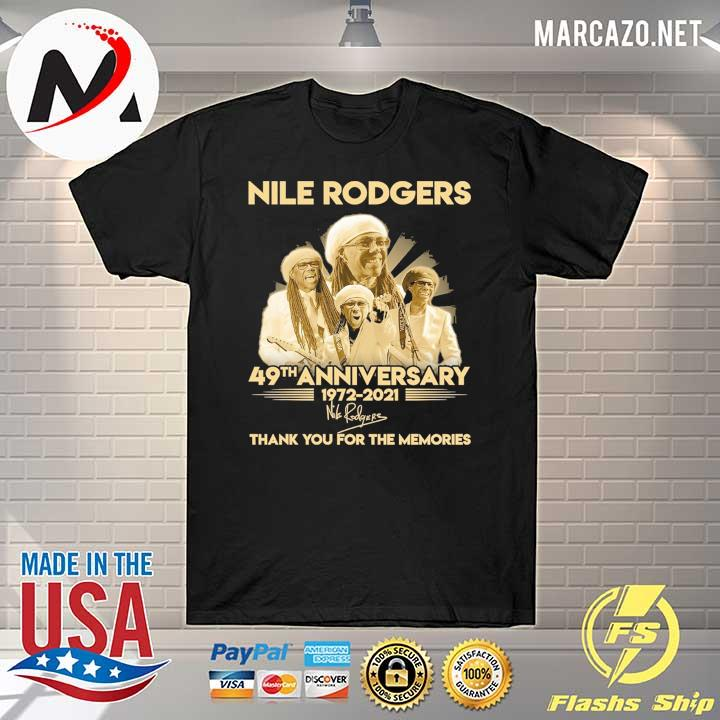 nile rodgers 49th anniversary 1972 - 2021 signatures thank you for the memories shirt