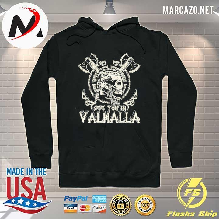See You In Valhalla Viking VIntage Shirt Hoodie