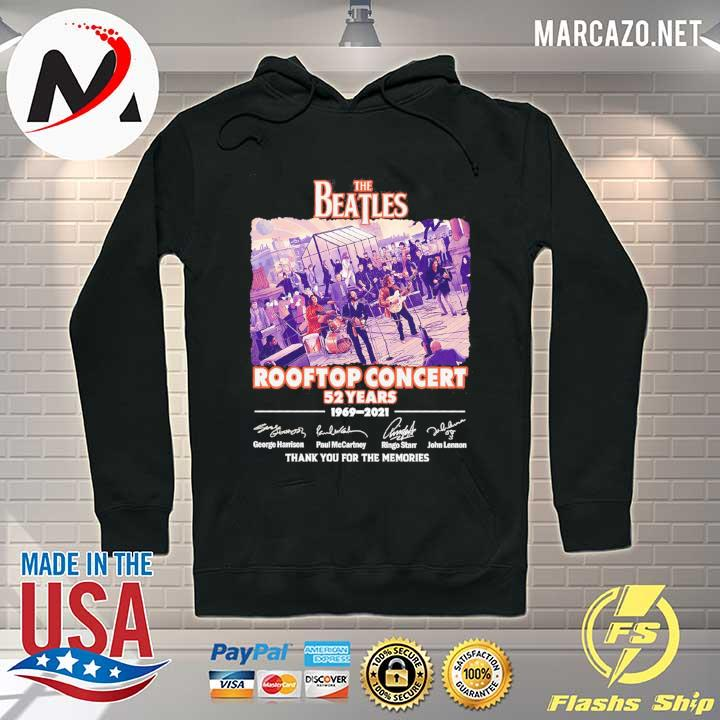 The Beatles Rooftop Concert 52 Years 1969 - 2021 Signatures Thank You For The Memories Shirt Hoodie
