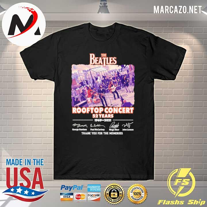 The Beatles Rooftop Concert 52 Years 1969 - 2021 Signatures Thank You For The Memories Shirt