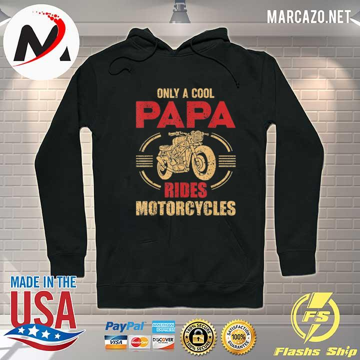 Only papa rides motorcycle cool biker dad fathers day usa 2021 Hoodie