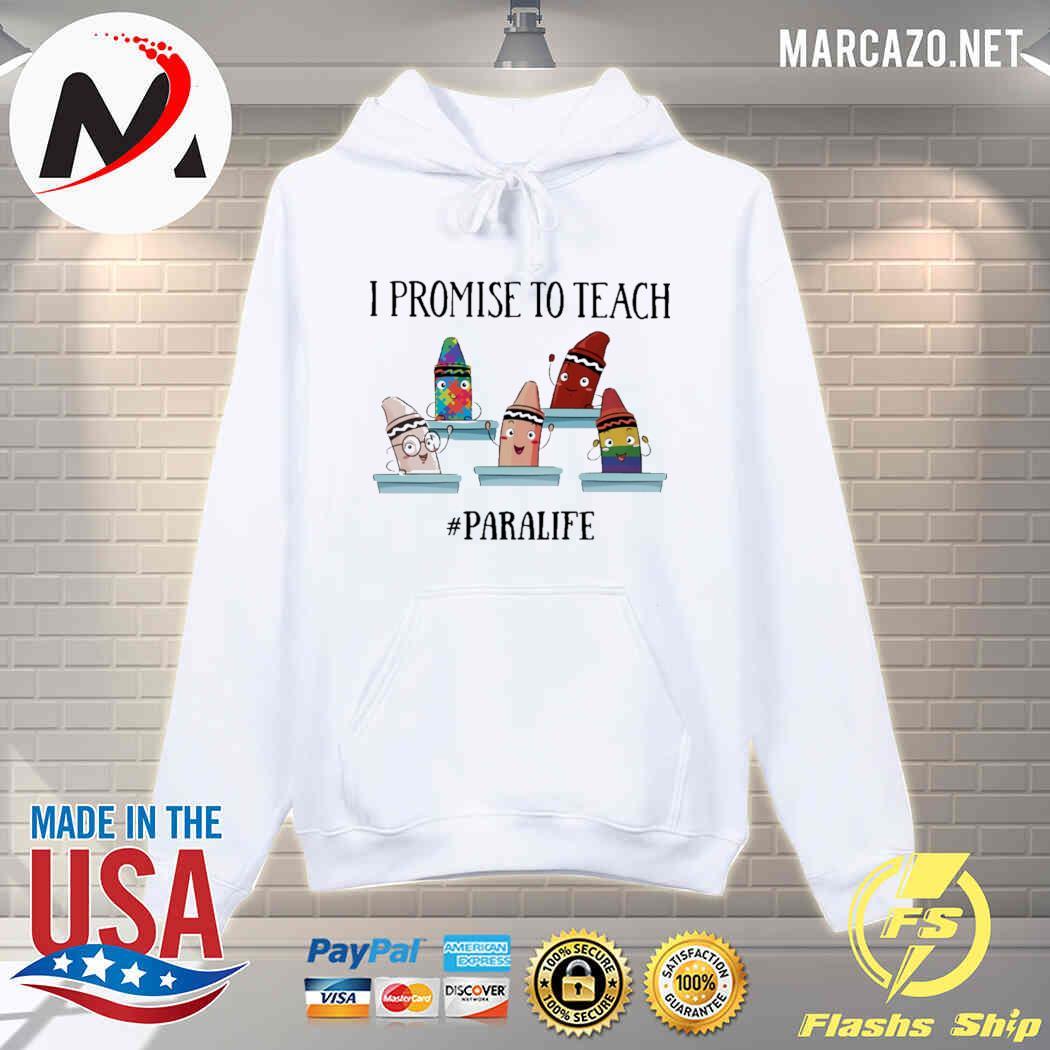 I Promise To Teach - Para Life Shirt hoodie
