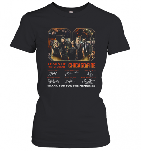 08 Year Of 2012 2020 Chicago Fire Thank You For The Memories Signature T-Shirt Classic Women's T-shirt