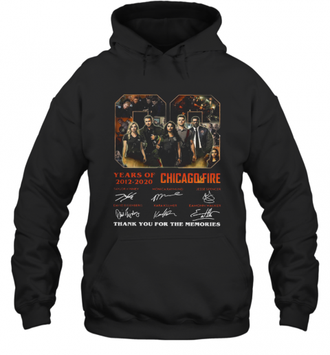 08 Year Of 2012 2020 Chicago Fire Thank You For The Memories Signature T-Shirt Unisex Hoodie