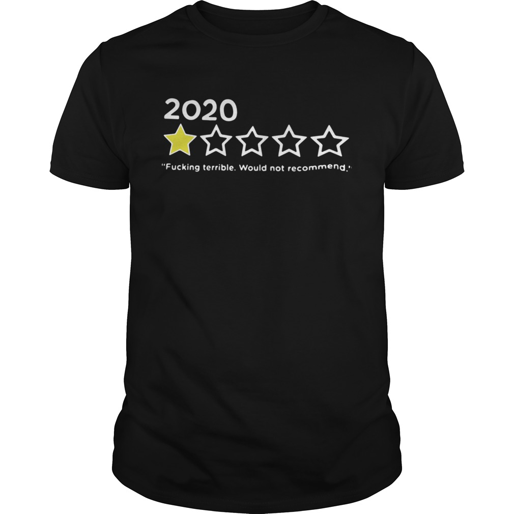 2020 Fucking Terrible Would Not Recommend Unisex