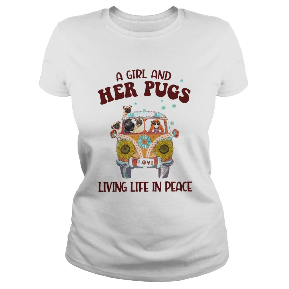 A Girl And Her Pugs Living Life In Peace Hippie Flower Classic Ladies