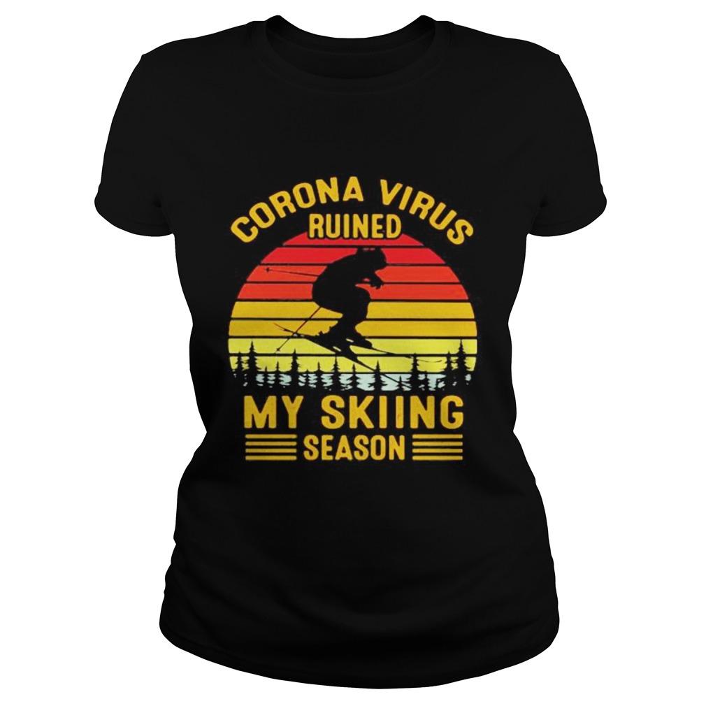 Corona virus ruined my skiing season vintage retro Classic Ladies