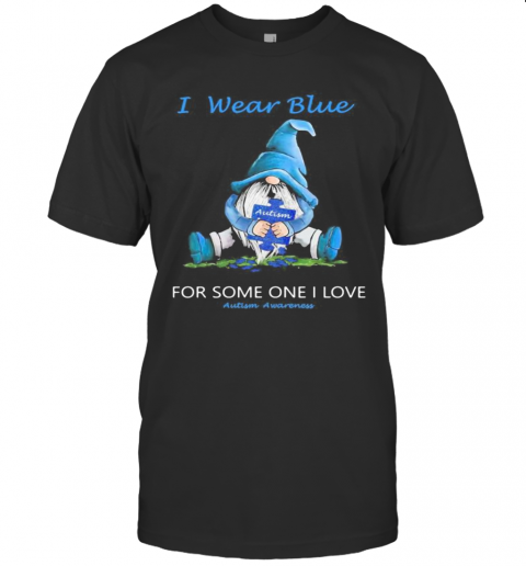 Gnomes I Wear Blue For Some One I Love Autism Awareness T-Shirt Classic Men's T-shirt