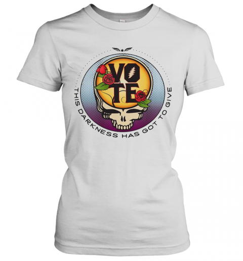 Grateful Dead Vote This Darkness Has Got To Give T-Shirt Classic Women's T-shirt