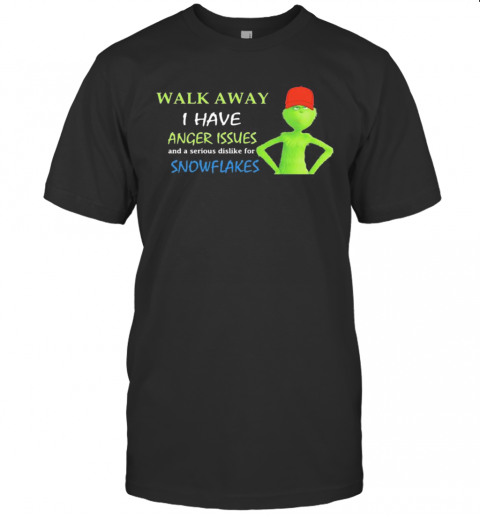 Grinch Walk Away I Have Anger Issues And Serious Dislike For Snowflakes T-Shirt Classic Men's T-shirt