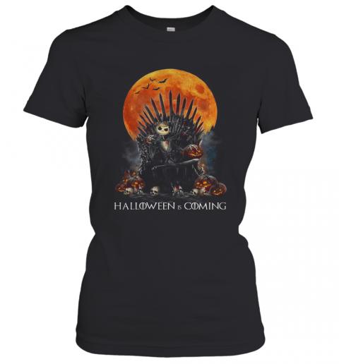Jack Skellington Halloween Is Coming GOT T-Shirt Classic Women's T-shirt
