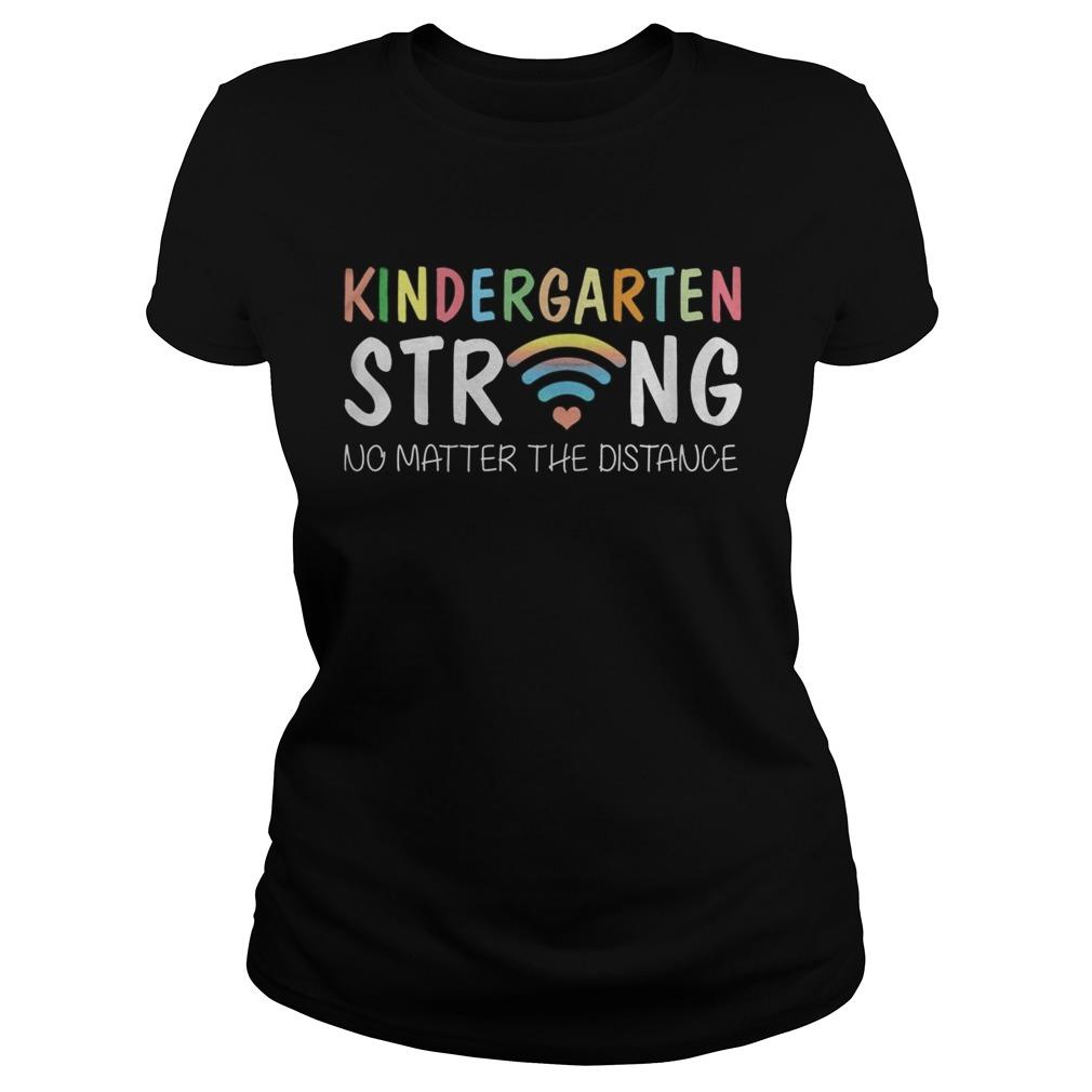 Kindergarten Strong No Matter Wifi The Distance  Classic Ladies