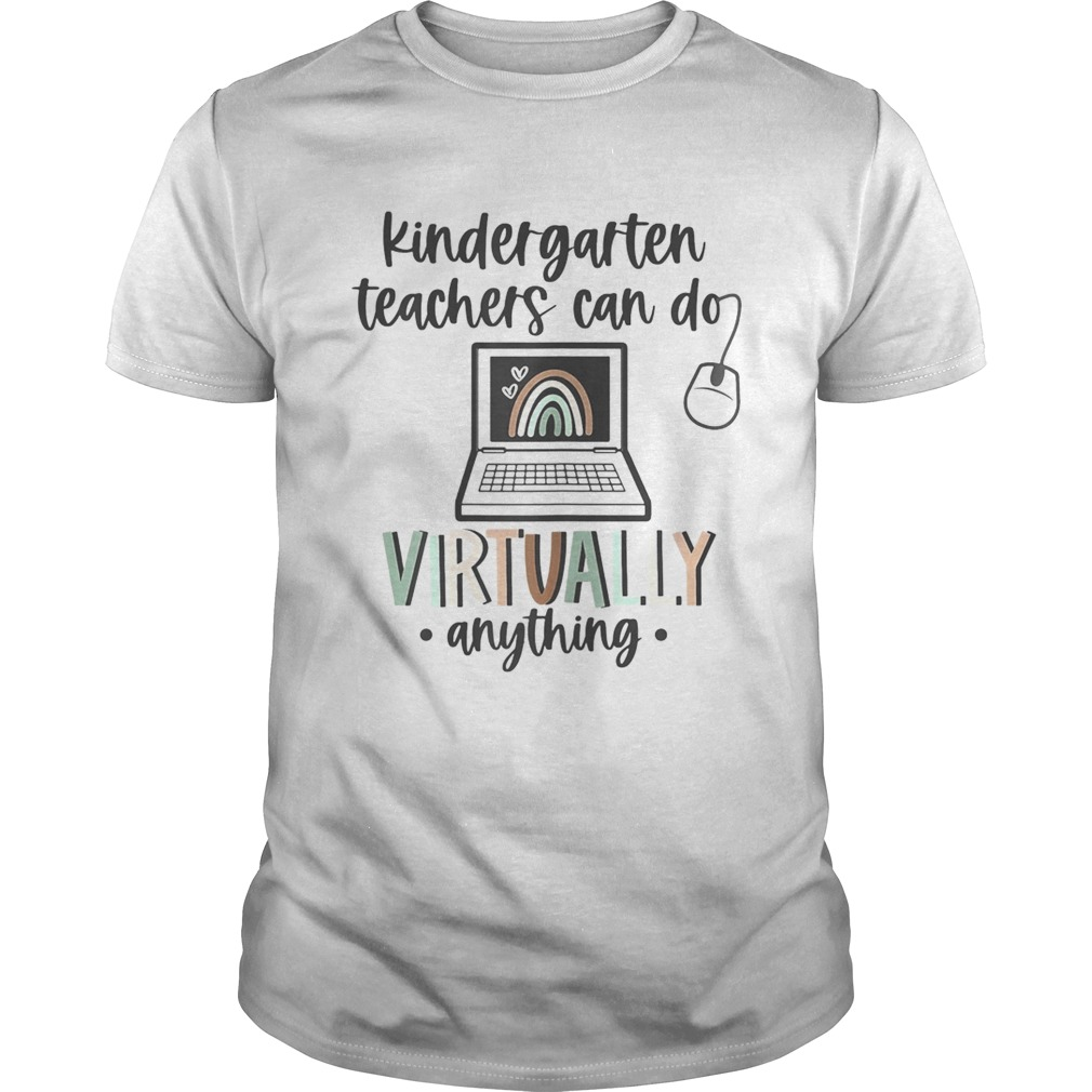 Kindergarten teachers can do virtually anything rainbow Unisex