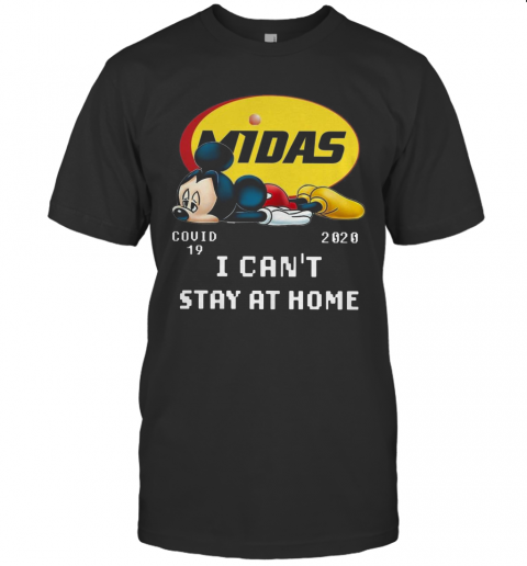 Mickey Mouse Midas Covid 19 2020 I Can'T Stay At Home T-Shirt Classic Men's T-shirt