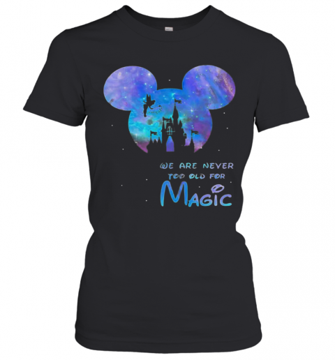 Mickey We Are Never Too Old For Magic Disney Palace T-Shirt Classic Women's T-shirt