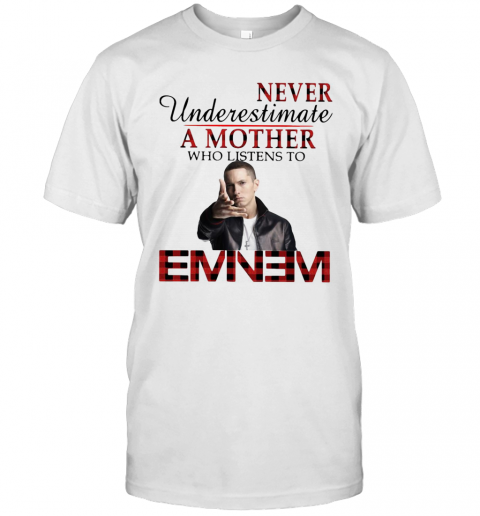 Never Underestimate A Mother Who Listens To Eminem T-Shirt Classic Men's T-shirt