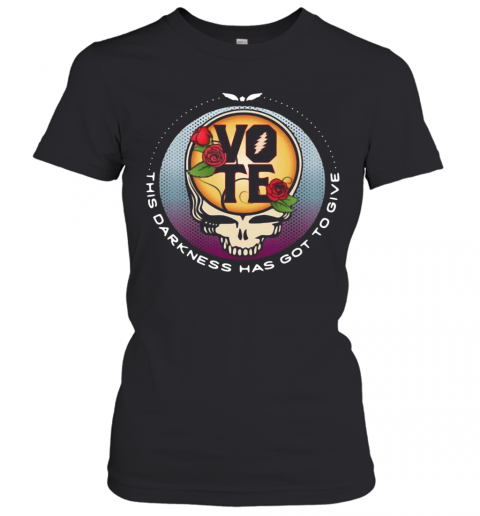 Skull Vote This Darkness Has Got To Give T-Shirt Classic Women's T-shirt