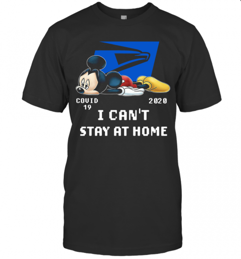 States Postal Service Mickey Mouse Covid 19 2020 I Cant Stay At Home T-Shirt Classic Men's T-shirt