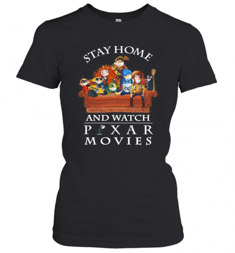 Stay Home And Watch Pixar Movies T-Shirt Classic Women's T-shirt