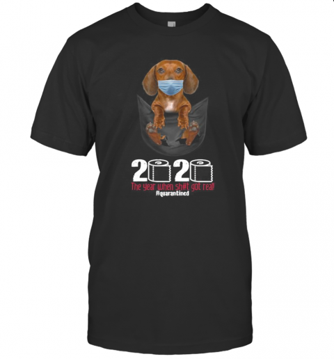 The Dog Wear Mask 2020 The Year When Shit Got Real Quarantined T-Shirt Classic Men's T-shirt