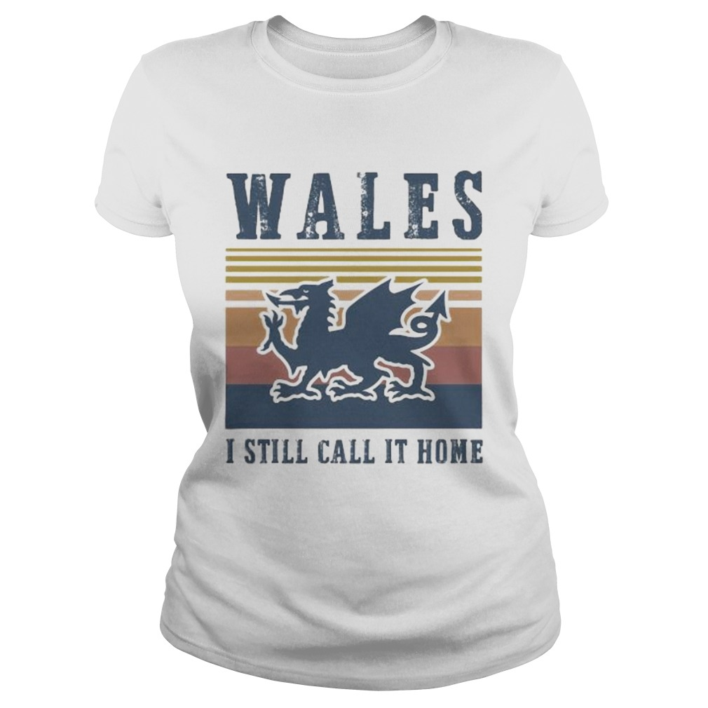 Wales I still call it home vintage retro Classic Ladies