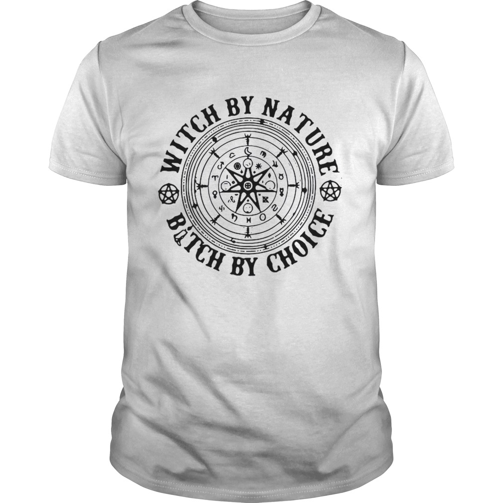 Witchraft Runes Witch By Nature Bitch By Choice Unisex