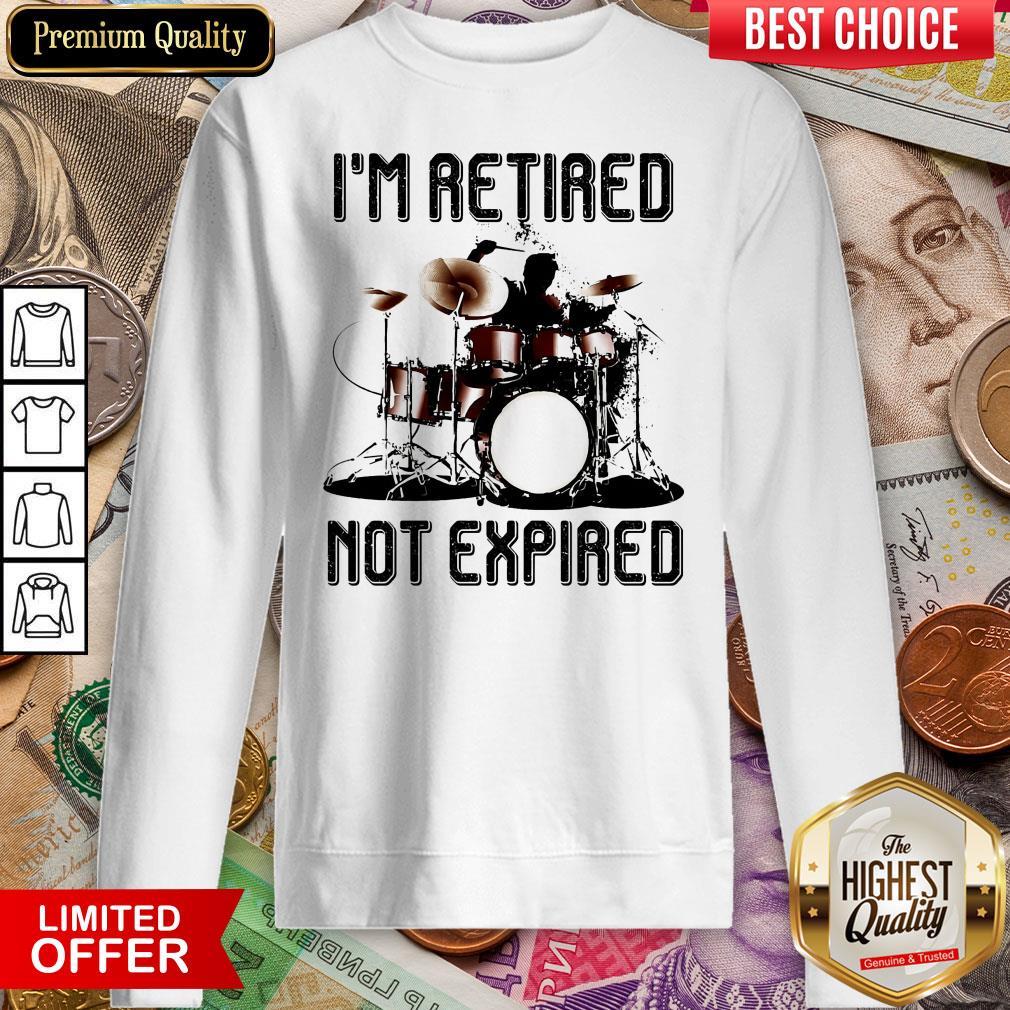 Awesome I'm Retired Not Expired Sweatshirt