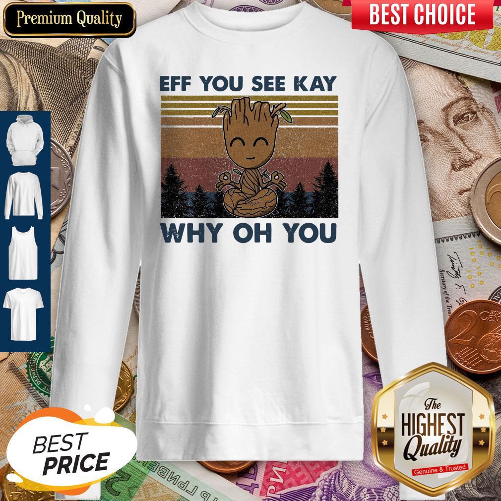 Cute Baby Groot Yoga Eff You See Kay Why Oh You Vintage Sweatshirt