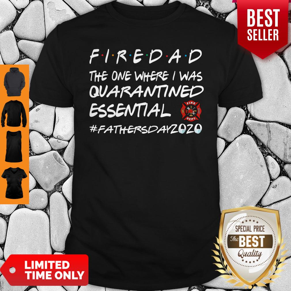 Firedad The One Where I Was Quarantined Essential Father's Day 2020 Shirt