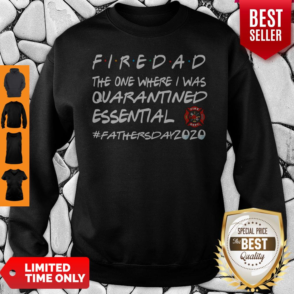Firedad The One Where I Was Quarantined Essential Father's Day 2020 Sweatshirt