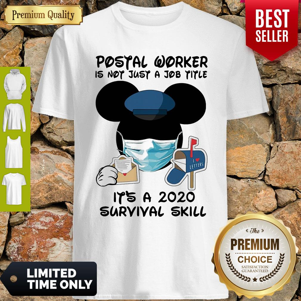 Mickey Mask Postal Worker Is Not Just A Job Title It's A 2020 Survival Skill Shirt