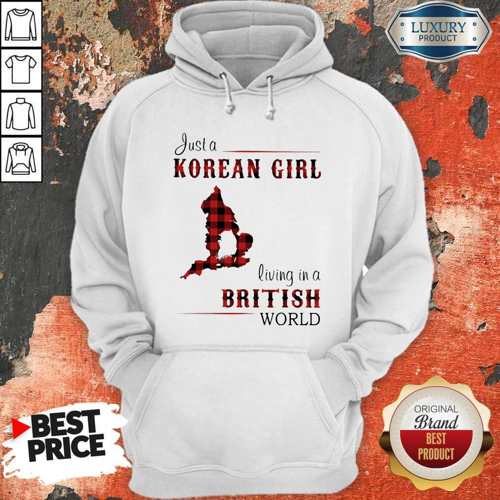 Nice Just A Korean Girl Living In A British World Hoodie