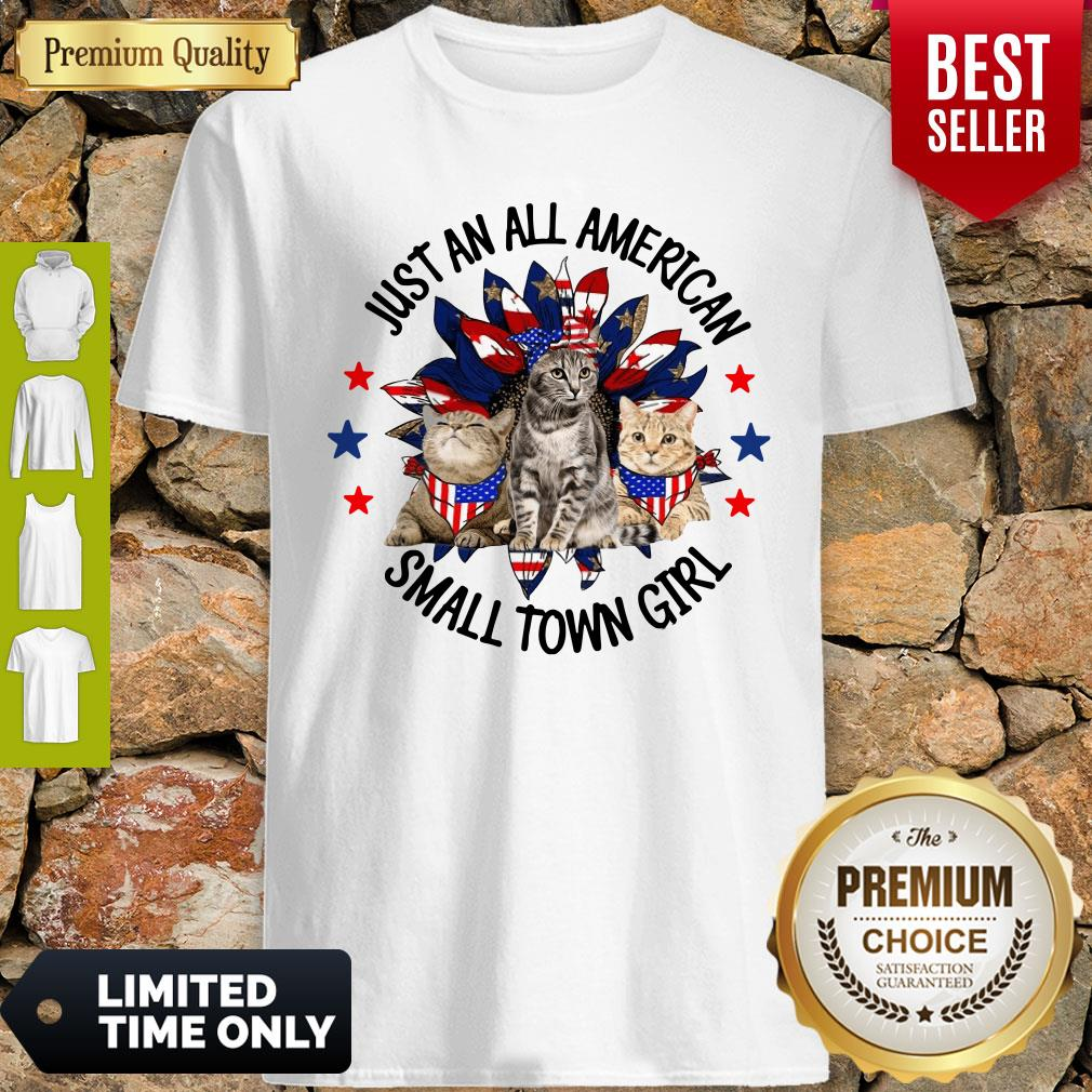 Nice Just An All American Small Town Girl Cats Shirt