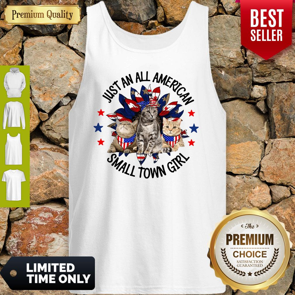 Nice Just An All American Small Town Girl Cats Tank Top